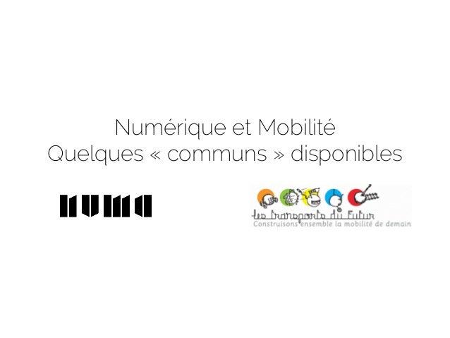 Numérique et Mobilité Quelques «communs» disponibles