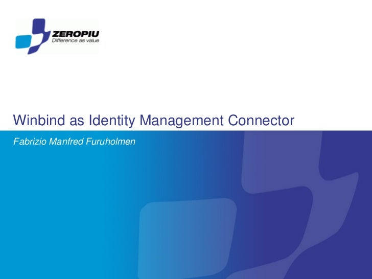 Winbind as Identity Management ConnectorFabrizio Manfred Furuholmen