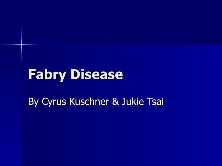 Fabry Disease Ppt.Cyrus & Jukie