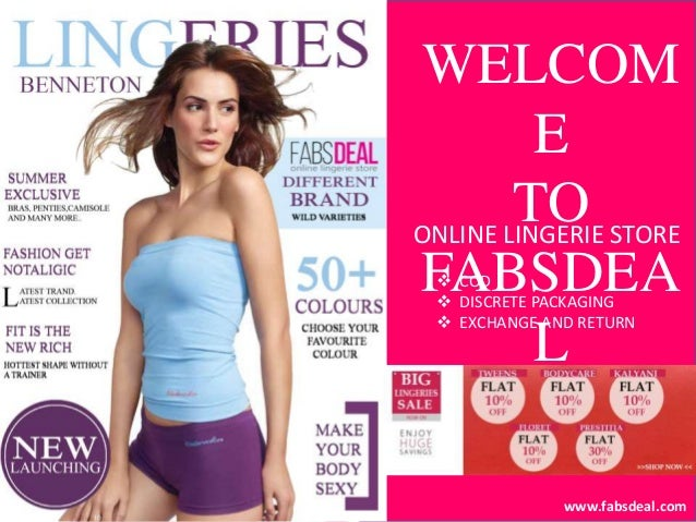www.fabsdeal.com WELCOM E TO FABSDEA L ONLINE LINGERIE STORE  COD  DISCRETE PACKAGING  EXCHANGE AND RETURN