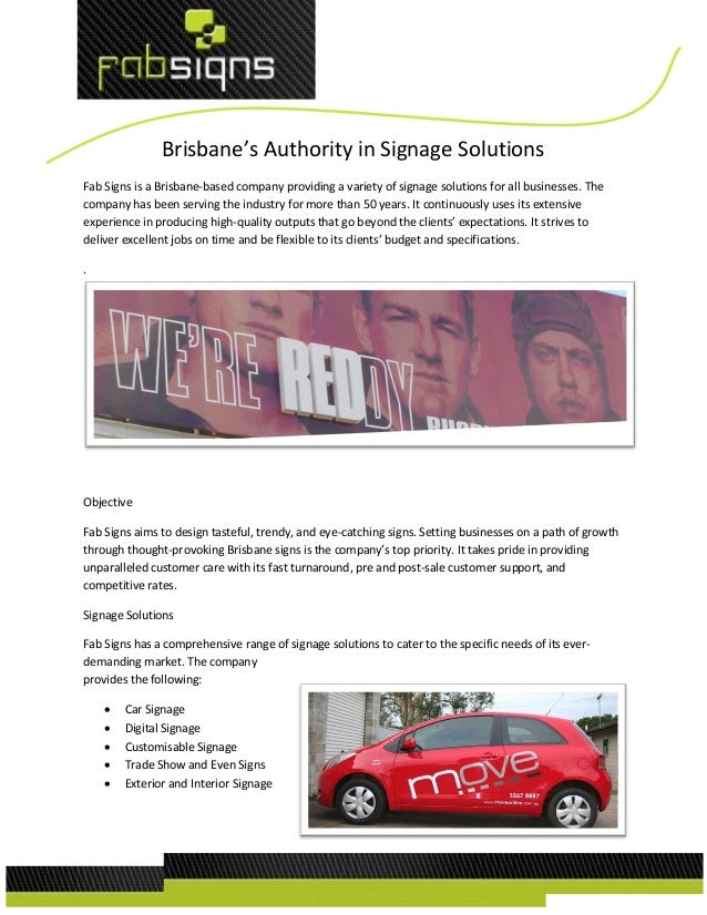 Brisbane's Authority in Signage Solutions Fab Signs is a Brisbane-based company providing a variety of signage solutions f...