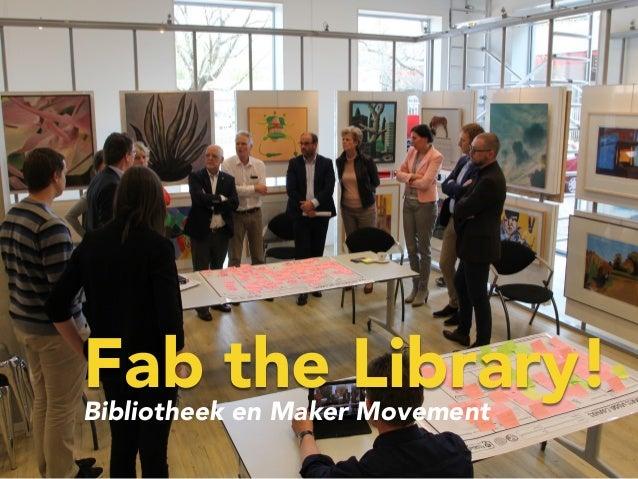 Fab the Library!Bibliotheek en Maker Movement