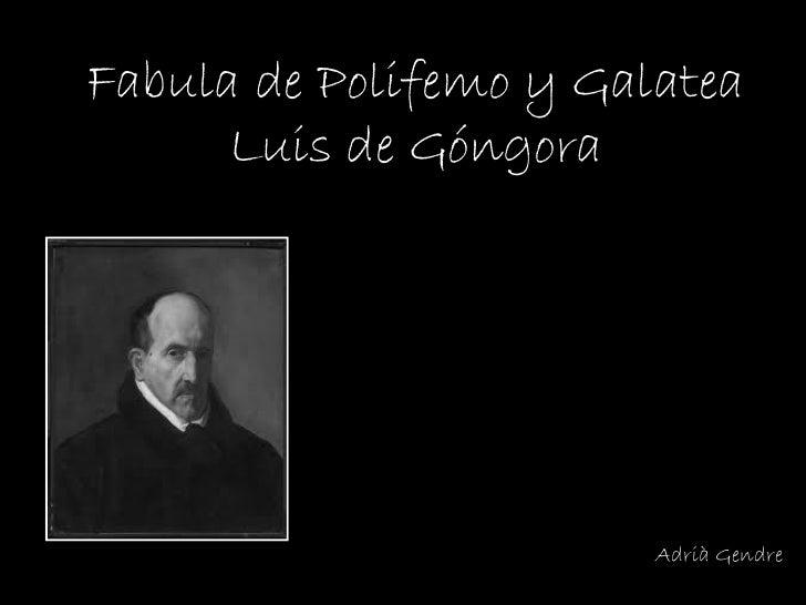Fabula de Polifemo y Galatea Luis de Góngora Adrià Gendre