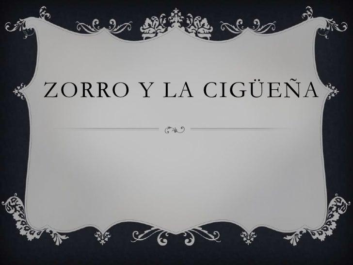 ZORRO Y LA CIGÜEÑA