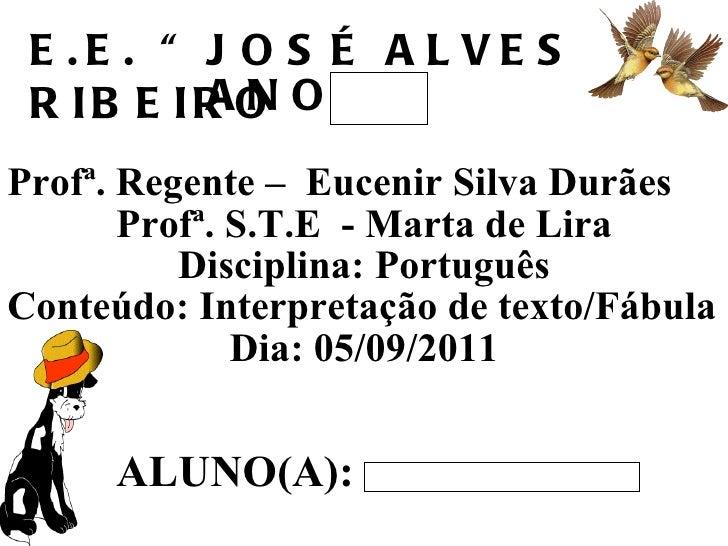 Profª. Regente –  Eucenir Silva Durães  Profª. S.T.E  - Marta de Lira Disciplina: Português  Conteúdo: Interpretação de te...