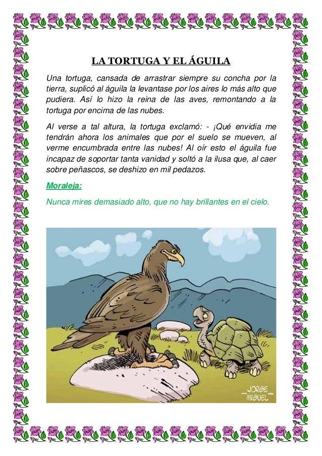 LA TORTUGA Y EL ÁGUILA Una tortuga, cansada de arrastrar siempre su concha por la tierra, suplicó al águila la levantase p...