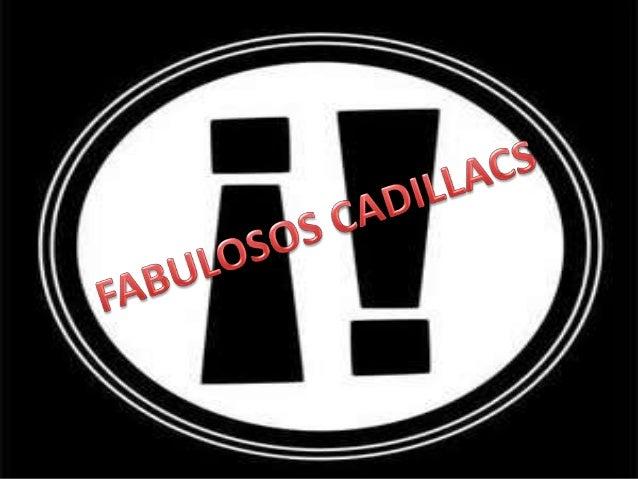 GÉNERO MUSICAL  Los Fabulosos Cadillacs son grandes intérpretes de el género musical más popular durante los  años noventa...