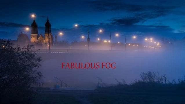 FABULOUS FOG