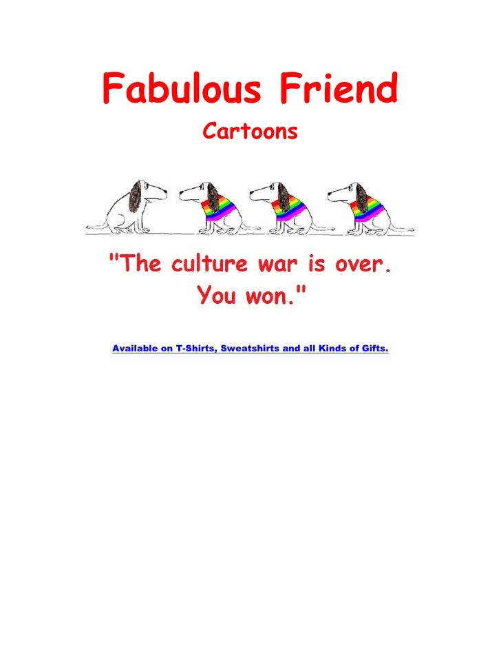 Fabulous Friend                  CartoonsAvailable on T-Shirts, Sweatshirts and all Kinds of Gifts.