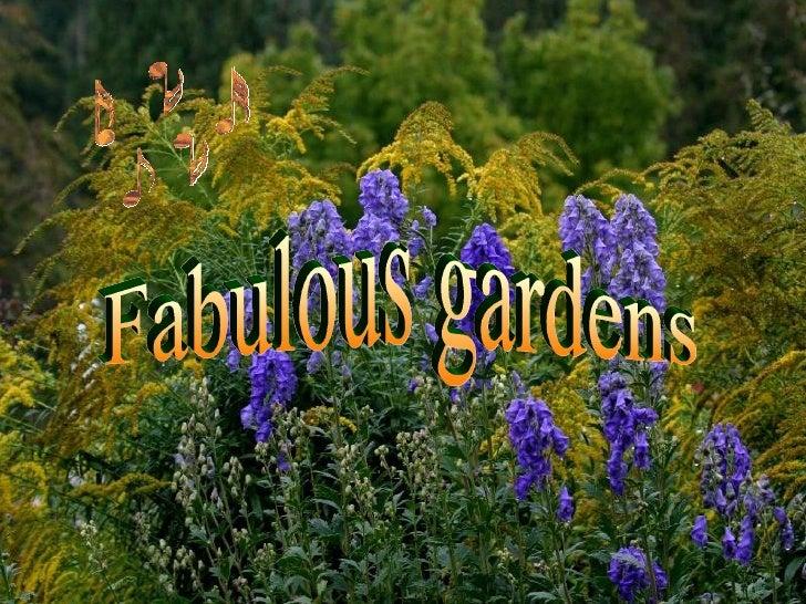 Fabulous gardens