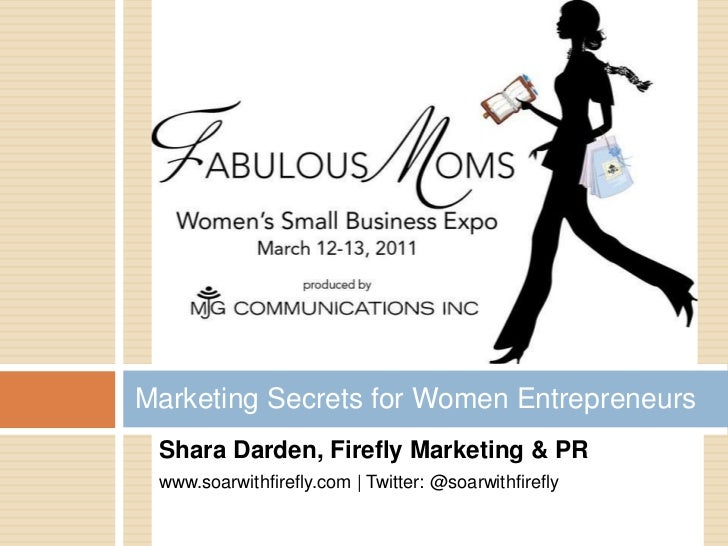 Shara Darden, Firefly Marketing & PR<br />www.soarwithfirefly.com | Twitter: @soarwithfirefly<br />Marketing Secrets for W...