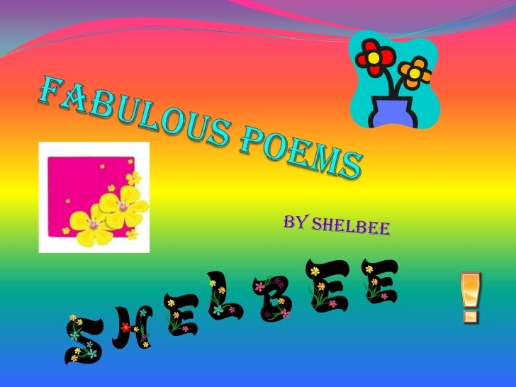 Fabulous Poems<br />By Shelbee<br />