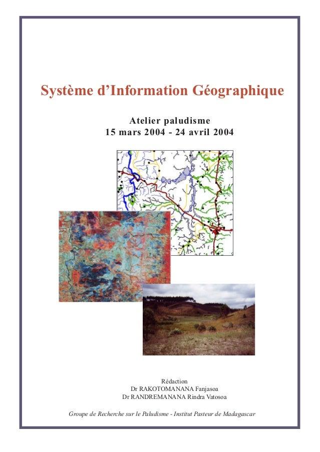 Système d'Information Géographique                    Atelier paludisme                15 mars 2004 - 24 avril 2004       ...