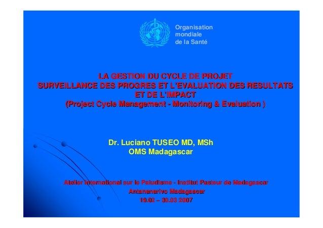 LA GESTION DU CYCLE DE PROJETLA GESTION DU CYCLE DE PROJETSURVEILLANCE DES PROGRES ET L'EVALUATION DES RESULTATSSURVEILLAN...