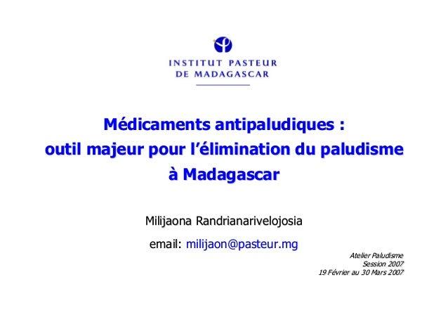 Médicaments antipaludiques :outil majeur pour l'élimination du paludisme                à Madagascar            Milijaona ...