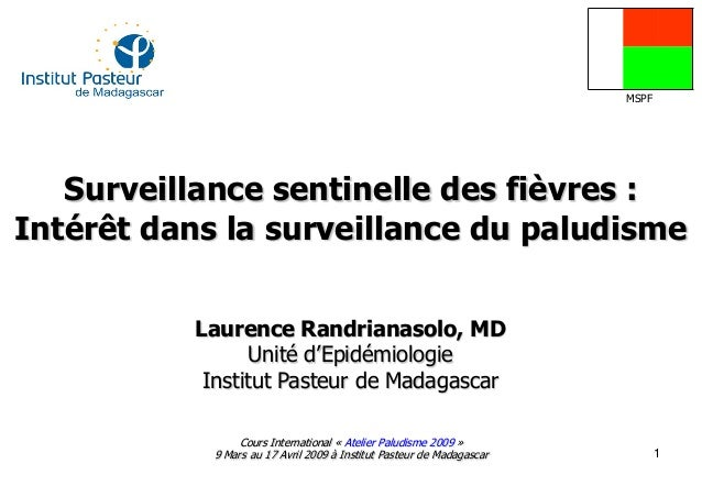 MSPF   Surveillance sentinelle des fièvres :Intérêt dans la surveillance du paludisme           Laurence Randrianasolo, MD...