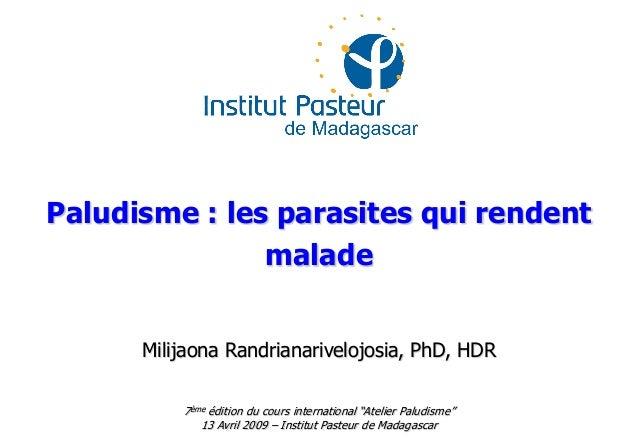 "Paludisme : les parasites qui rendentmaladeMilijaona Randrianarivelojosia, PhD, HDR7ème édition du cours international ""At..."