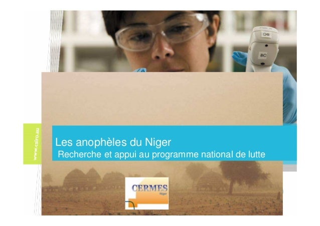 Les anophèles du Niger     Les anophèles du Niger    Recherche et et appui au programme national de lutte      Recherche a...