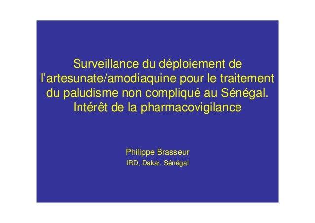 Surveillance du déploiement del'artesunate/amodiaquine pour le traitementdu paludisme non compliqué au Sénégal.Intérêt de ...