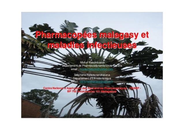 Pharmacopées malagasy etPharmacopées malagasy etmaladies infectieusesmaladies infectieusesMichel RatsimbasonDépartement de...