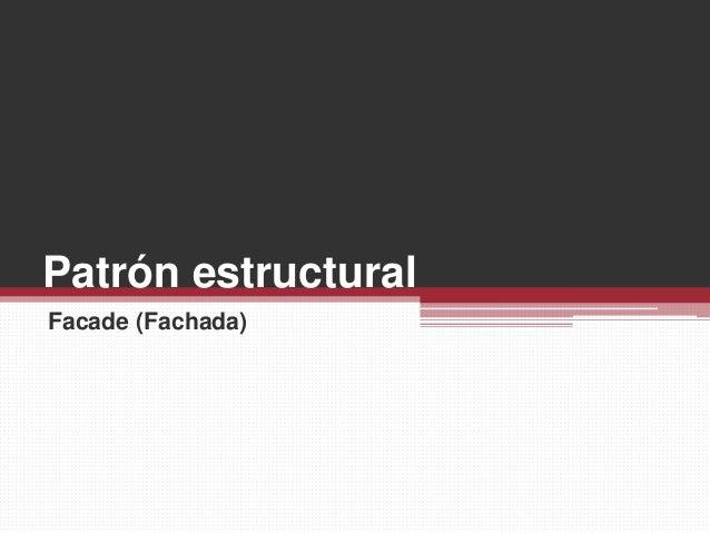 Patrón estructural Facade (Fachada)