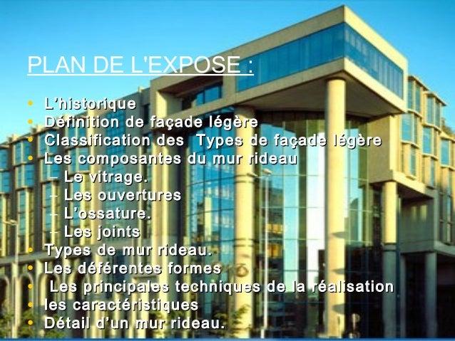 • L'historiqueL'historique • Définition de façade légèreDéfinition de façade légère • Classification des Types de façade l...