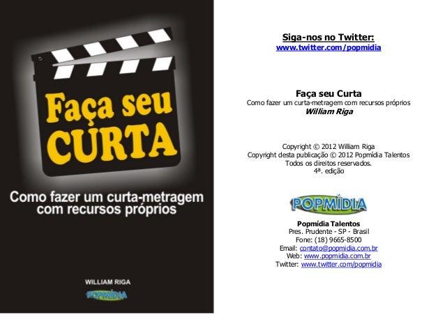 Siga-nos no Twitter: www.twitter.com/popmidia Faça seu Curta Como fazer um curta-metragem com recursos próprios William Ri...