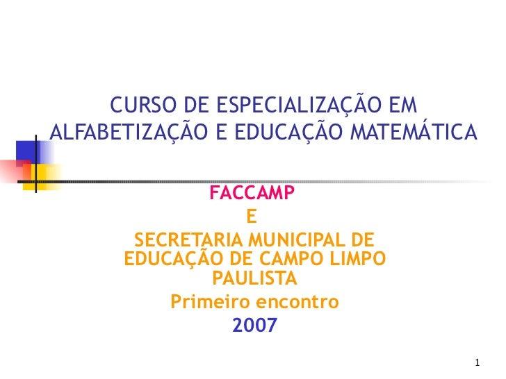 CURSO DE ESPECIALIZAÇÃO EMALFABETIZAÇÃO E EDUCAÇÃO MATEMÁTICA              FACCAMP                  E       SECRETARIA MUN...