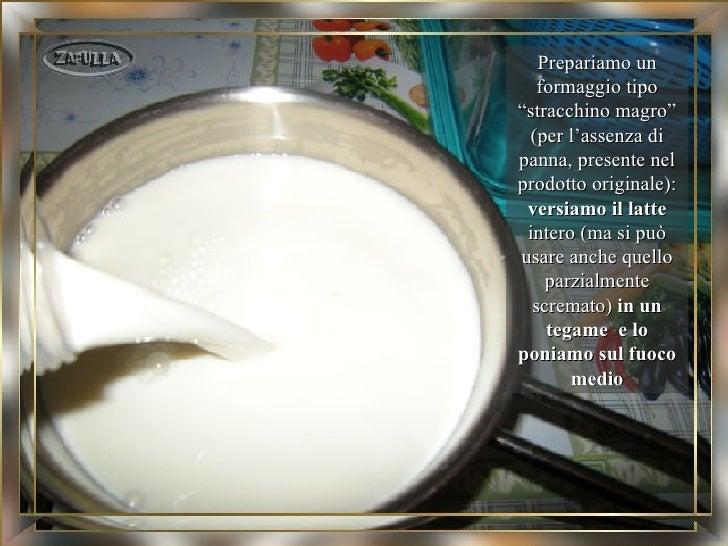 """Prepariamo un   formaggio tipo""""stracchino magro"""" (per l'assenza dipanna, presente nelprodotto originale): versiamo il latt..."""