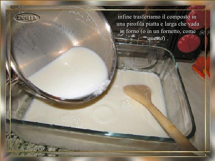 infine trasferiamo il composto inuna pirofila piatta e larga che vada in forno (o in un fornetto, come              questo...