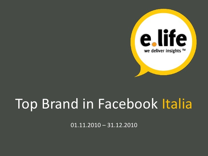 Top Brand in Facebook Italia        01.11.2010 – 31.12.2010