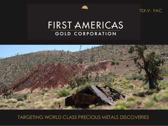 TARGETING WORLD CLASS PRECIOUS METALS DISCOVERIES TSX.V: FAC
