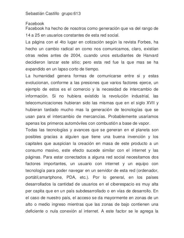 Sebastián Castillo  grupo:613<br />Facebook<br />Facebook ha hecho de nosotros como generación que va del rango de 14 a 25...