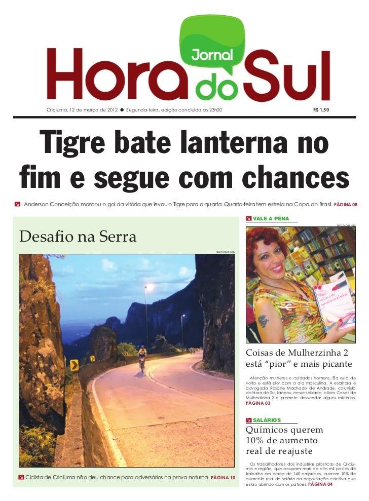 Criciúma, 12 de março de 2012 l Segunda-feira, edição concluída às 23h20                                                  ...