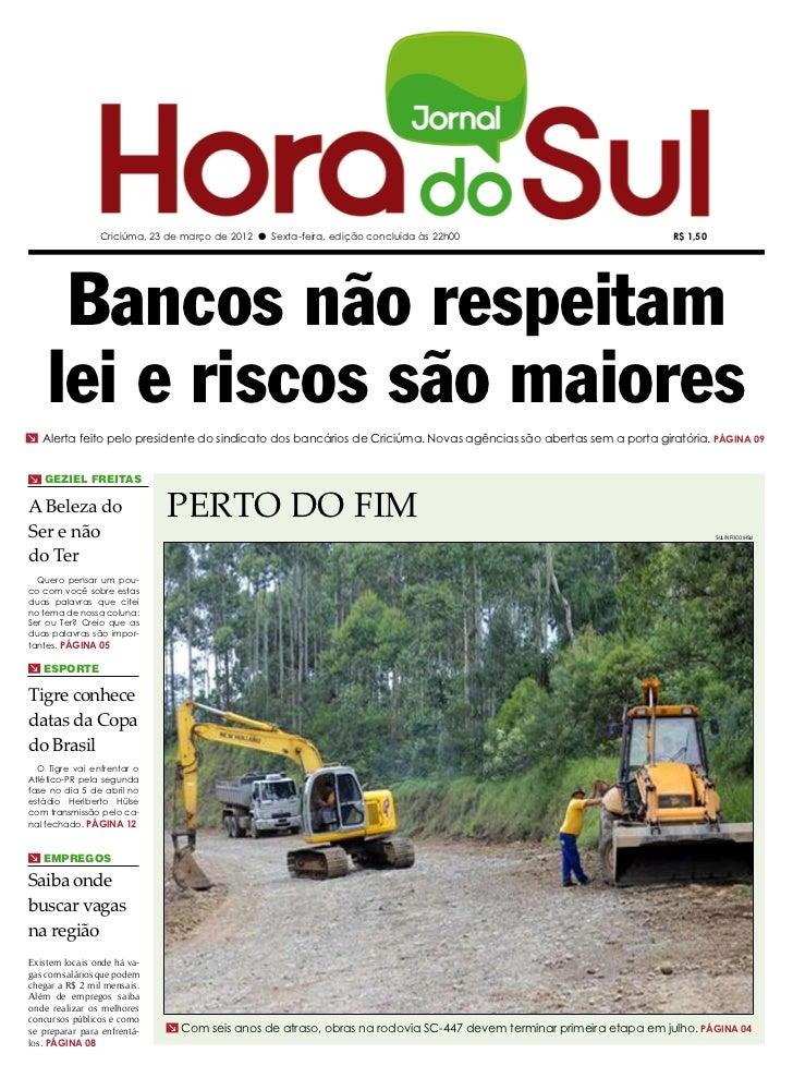 Criciúma, 23 de março de 2012 l Sexta-feira, edição concluída às 22h00                             R$ 1,50     Bancos não ...