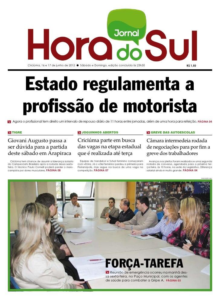 Criciúma, 16 e 17 de junho de 2012 l Sábado e Domingo, edição concluída às 23h30                                          ...