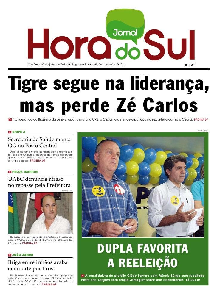 Criciúma, 02 de julho de 2012 l Segunda-feira, edição concluída às 23h                                       R$ 1,50Tigre ...