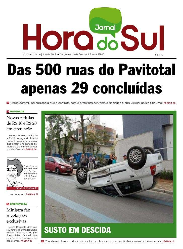 Criciúma, 24 de julho de 2012 l Terça-feira, edição concluída às 22h30                                       R$ 1,50Das 50...