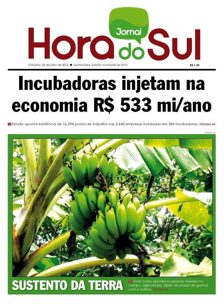 Criciúma, 26 de julho de 2012 l Quinta-feira, edição concluída às 0h10                                     R$ 1,50   Incub...