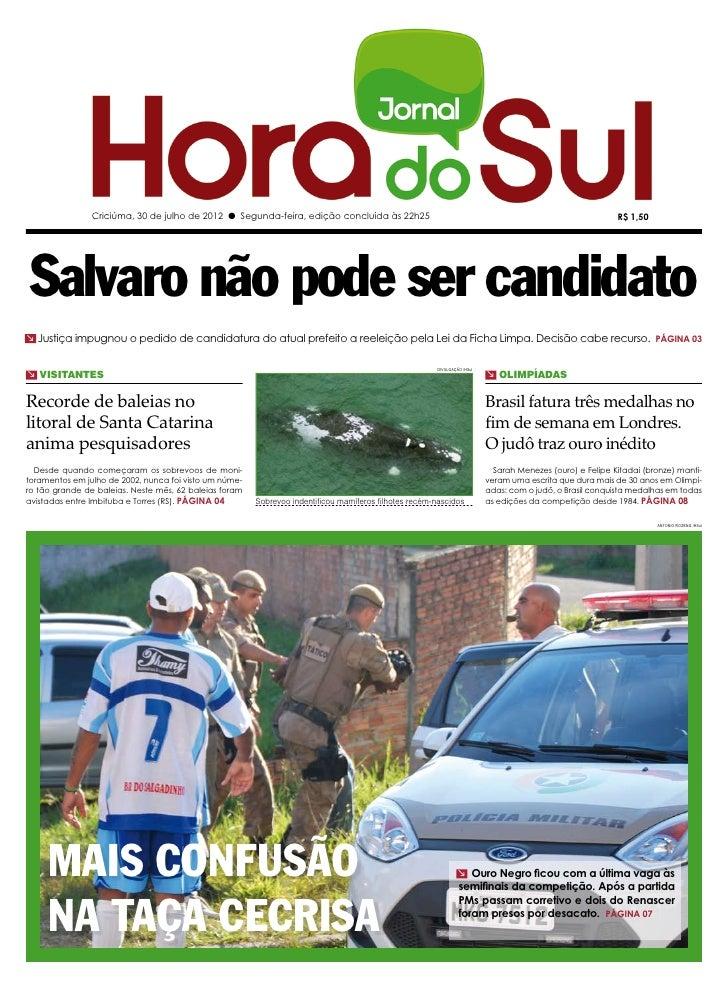 Criciúma, 30 de julho de 2012 l Segunda-feira, edição concluída às 22h25                                                  ...