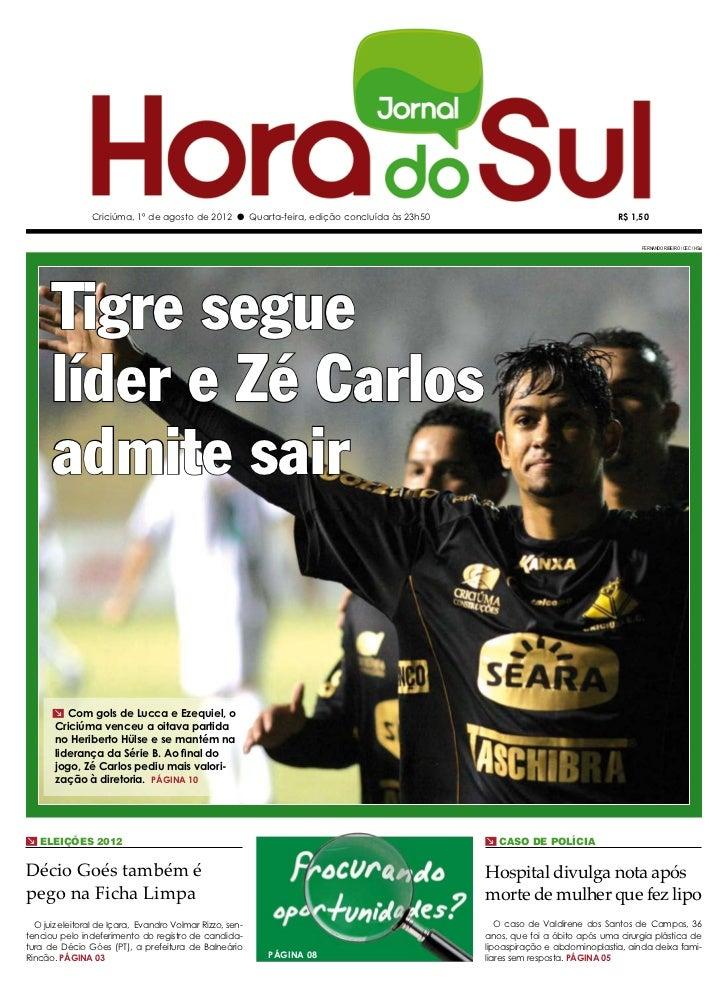 Criciúma, 1º de agosto de 2012 l Quarta-feira, edição concluída às 23h50                                  R$ 1,50         ...