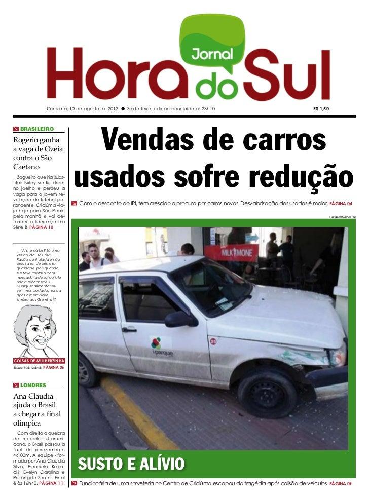 Criciúma, 10 de agosto de 2012 l Sexta-feira, edição concluída às 23h10                                       R$ 1,50     ...