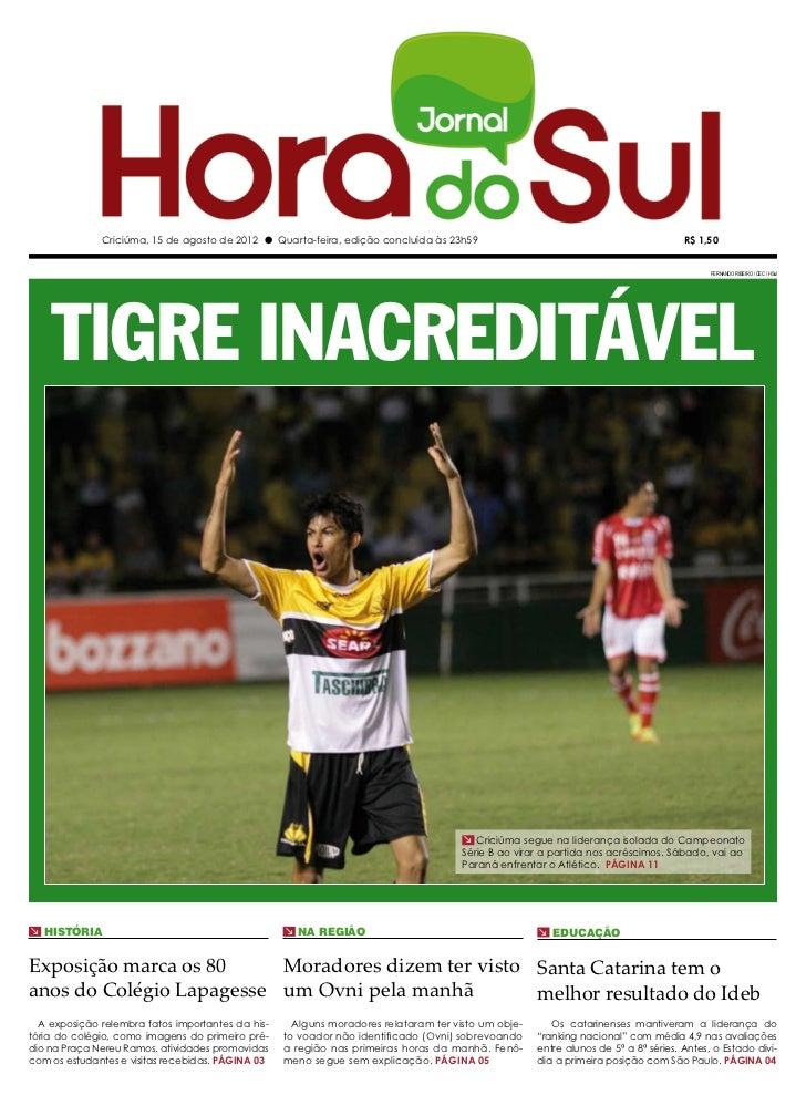 Criciúma, 15 de agosto de 2012 l Quarta-feira, edição concluída às 23h59                                               R$ ...