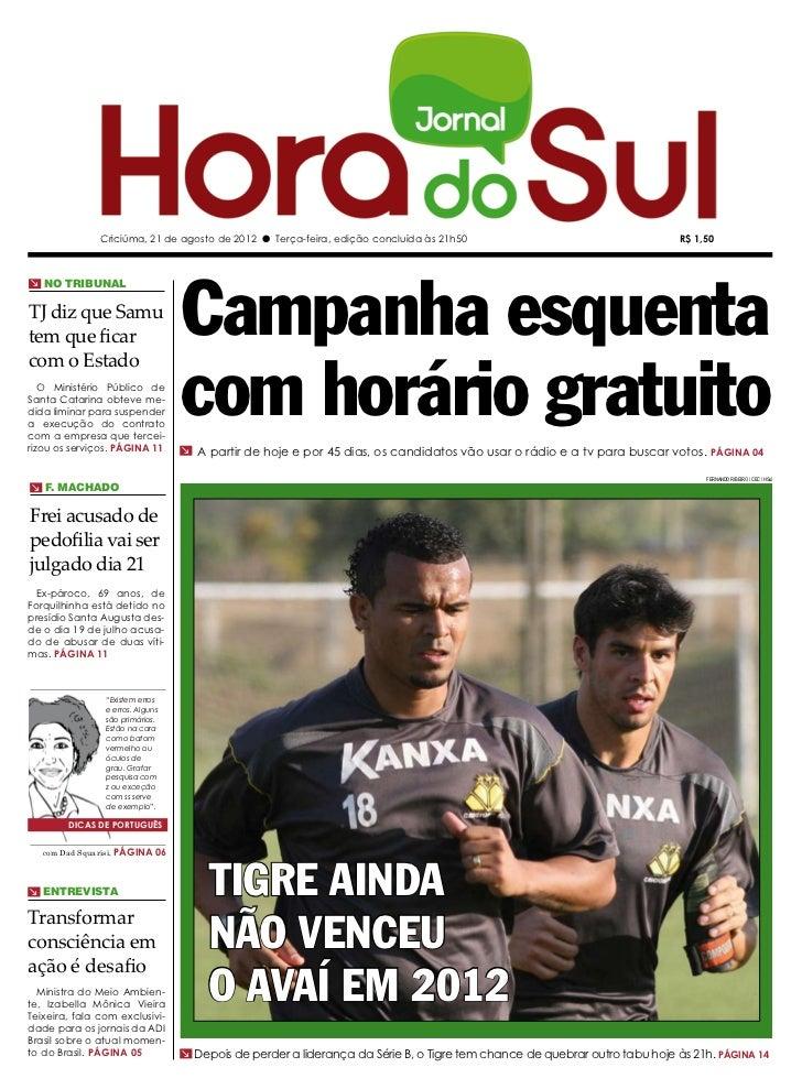 Criciúma, 21 de agosto de 2012 l Terça-feira, edição concluída às 21h50                                      R$ 1,50      ...