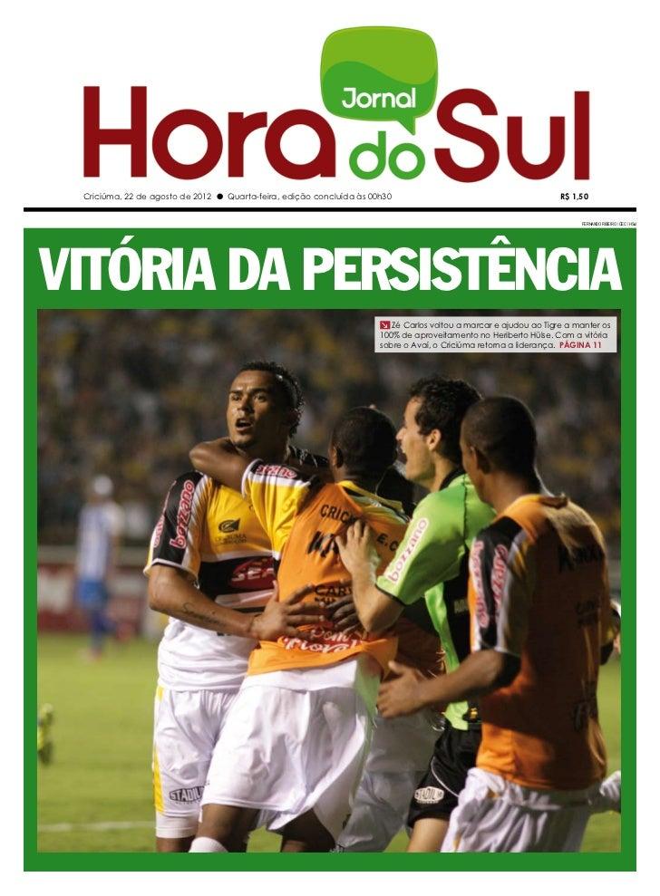 Criciúma, 22 de agosto de 2012 l Quarta-feira, edição concluída às 00h30                                         R$ 1,50  ...