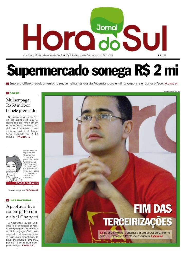 Criciúma, 13 de setembro de 2012 l Quinta-feira, edição concluída às 23h59                                R$ 1,50Supermerc...