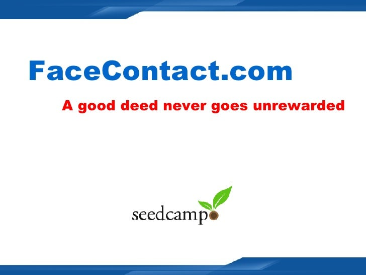 FaceContact.com   A good deed never goes unrewarded