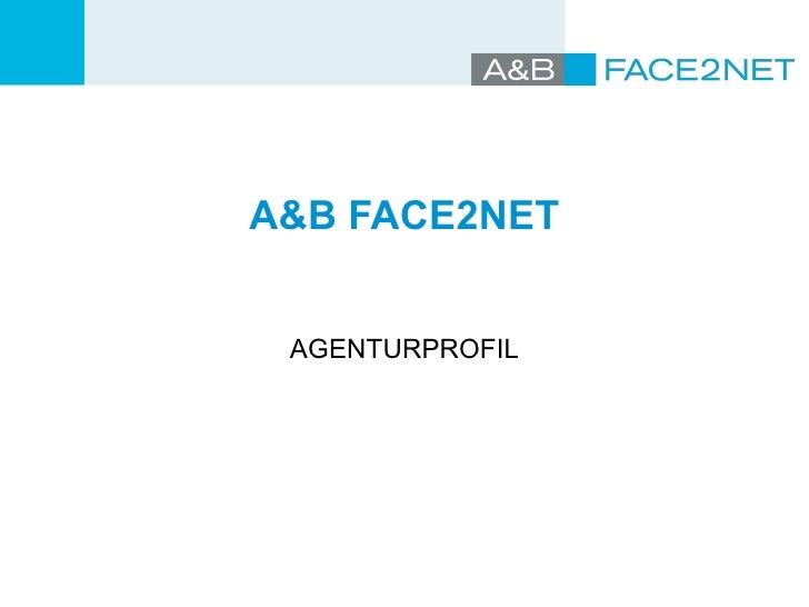 A&B FACE2NET AGENTURPROFIL