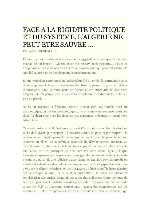 FACE A LA RIGIDITEPOLITIQUE ET DU SYSTEME, L'ALGERIE NE PEUT ETRE SAUVEE … Par sadek KHEDDACHE* En 2011, un ex : cadre de ...
