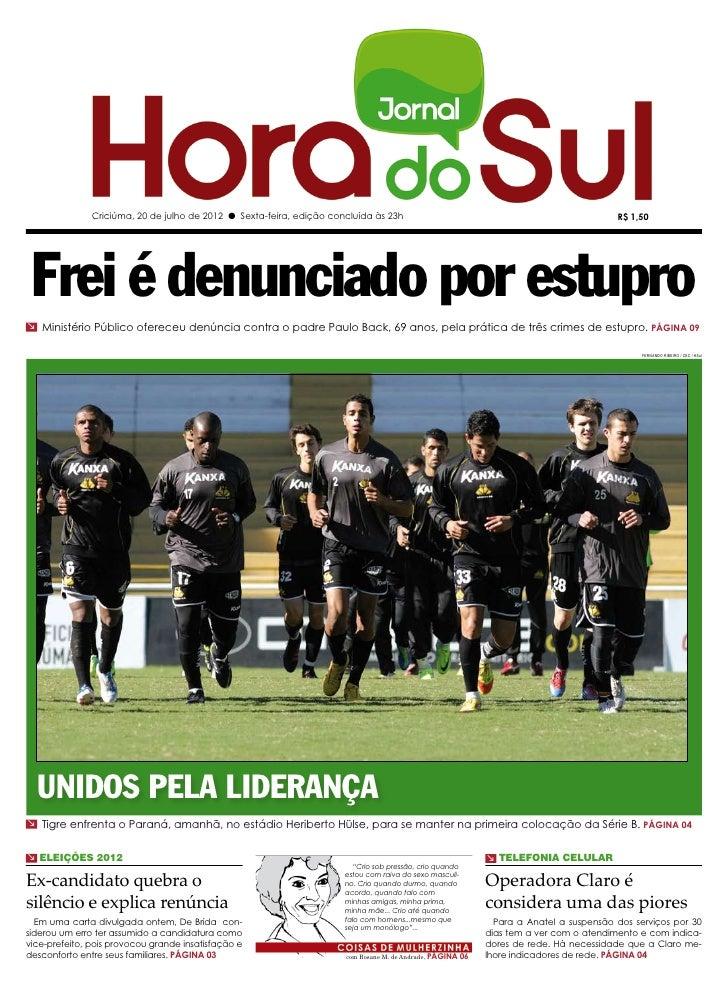 Criciúma, 20 de julho de 2012 l Sexta-feira, edição concluída às 23h                                                     R...